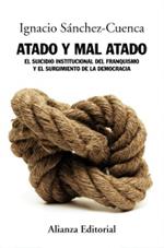 Atado y mal atado. El suicidio institucional del franquismo y el surgimiento de la democracia